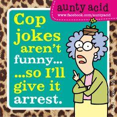 Get it? aunty acid