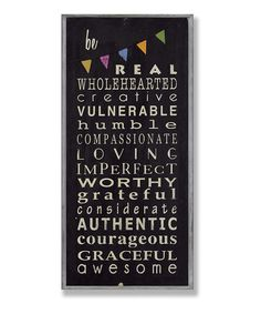 Take a look at this Be Real Typography Wall Plaque on zulily today!