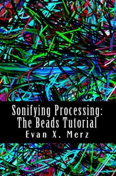 Sonifying Processing: The Beads Tutorial « Delay Gifts
