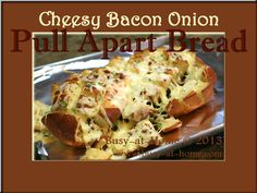 Cheesy Bacon Onion Pull Apart Bread from Busy-at-Home