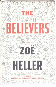 The Believers by the author of Notes on a Scandal and Everything You Know  My fav of 2012