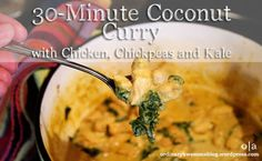 30-Minute Coconut Curry - I left out the chickpeas, and used red curry paste instead of red chili paste- oops. Probably added more of the spices than called for- I didn't measure. I also used green curry paste. Pretty tasty!