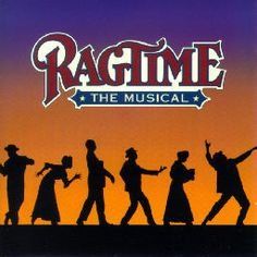 Ragtime...Saw on Broadway