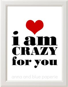 PRINTABLE custom i am crazy for you DIY Art Print - choose your colors by anna and blue paperie.