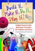 Build It, Make It, Do it, Play It! : Subject Access to the Best How-To Guides for Children and Teens by Catharine R. Bomhold & Terri Elder  #DOEBibliography