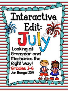 Interactive Edits for July: Looking at Grammar and Mechanics the Right Way! from Jen Bengel on TeachersNotebook.com -  (14 pages)  - Teach grammar and mechanics the right way by noticing what works in well-written sentences.