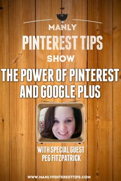 On this episode we talk to @pegfitzpatrick about using The Power #Google Plus and #Pinterest Together