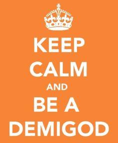 Be a demigod