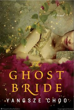 The Ghost Bride: A Novel by Yangsze Choo