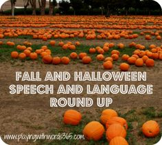 Fall and Halloween Speech and Language Round Up-several activities, crafts, and therapy ideas to help expand speech and language skills. From Playing with words 365. Pinned by SOS Inc. Resources @Rebecca Porter Inc. Resources.