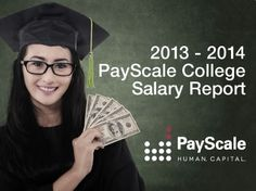 2013 - 2014 College Salary Report - PayScale