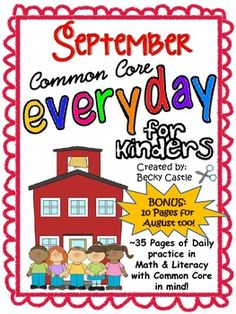 $ Morning Work, Daily Work, Homework - Common Core Everyday for September....Made for Kindergartners with the Common Core in Mind. 35 printable sheets