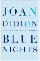 A continuation of The Year of Magical Thinking.  Just read this last week.  So sad but filled with very magical images of California and New York City.  I think that's one of the things I like best about Joan Didion's writing.