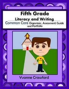 Just Released - The Common Core Organizer, Assessment Guide and Portfolio for Fifth Grade Literacy and Writing is full of tools that you can use to teach and assess fifth grade Common Core Language Arts skills to your class throughout the school year. $
