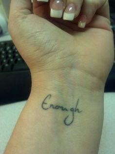 """(A HUGE thank you to Angela Booker for sharing this photo of her """"enough"""" tattoo with us! What an excellent reminder to have! ♥)"""