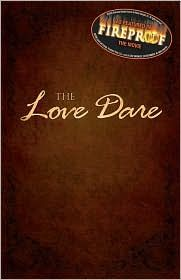 "The Love Dare based on the movie ""Fireproof"""