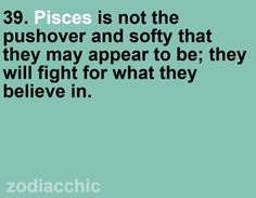 life, stuff, picses quotes, zodiac quotes pisces, funni, quotes about pisces, true, picses zodiac quotes, thing