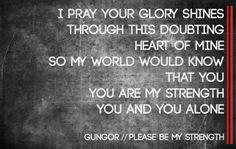 Gungor//Please Be My Strength