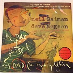 My Favorite Children's Books #3: The Day I Swapped My Dad for Two Goldfish by Neil Gaiman