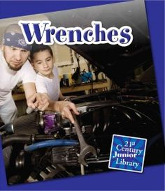 Explains what wrenches are, how they are used, and the different variations.