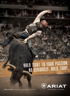 Great advertisement from Ariat!  - Chris Shivers #western #cowboy #wisdom #quote