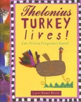 Thelonius Turkey Lives! (On Felicia Ferguson's Farm) by Lynn Rowe Reed. ER REE.