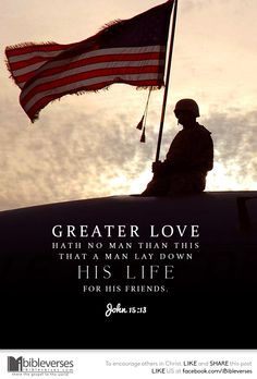 greater love hath no man quotes for memorial day religious