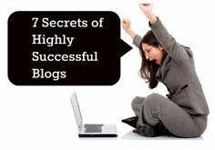 7 Secrets of Highly Successful Blogs