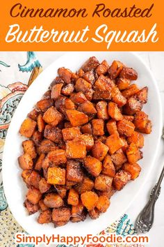 Cinnamon Roasted Butternut Squash is a delicious side dish recipe that is perfect for Thanksgiving, or any holiday. The warm spice of the cinnamon and caramelized brown sugar compliments the butternut squash. A tasty vegetable side dish! simplyhappyfoodie.com #butternutsquash #thanksgivingsidedish