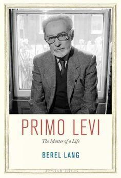 Primo Levi : the matter of a life / Berel Lang.