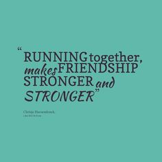 Running together makes friendship stronger and stronger. #RUN