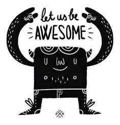 Let us be Awesome! | Illustrator: Bart Aalbers
