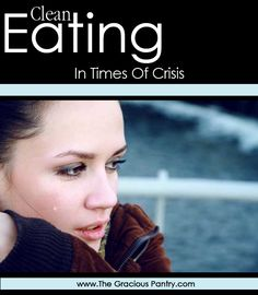 Clean eating through a life crisis. #CleanEating #EatClean #Crisis