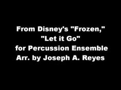 "▶ ""Frozen:"" ""Let it Go"" for Percussion Ensemble - YouTube"