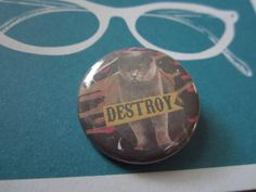 Another Destroy 1.25 Inch CAT PIN by TheEscapistArtist on Etsy, $2.50
