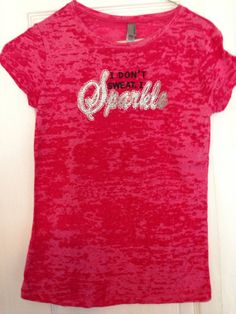 I don't Sweat I Sparkle cheer dance Youth Burnout by Justcheerbows, $20.00 Perfect for the girl who doesn't wear sports bras!