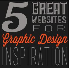 5 Great Websites for Graphic Design Inspiration!