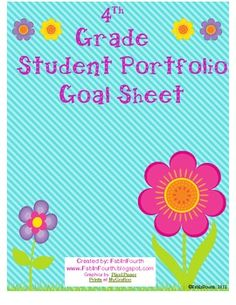 Fab In Fourth has created a new 4th Grade Student Portfolio Goal Sheet. Students use this to set academic goals for themselves for each quarter.