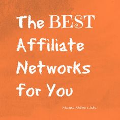 Blog Tips: Best Affiliate Networks for You (complete with list)