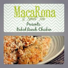 MacaRona and Sweet Tea: Baked Ranch Chicken
