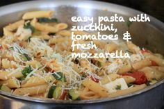 Easy pasta with zucchini, tomatoes & fresh mozzarella cheese -- dinner in 20 minutes, veggie included!