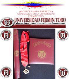 GRADUACION UNIVERSIDAD FERMIN TORO †♠LOURDES MARIA BARRETO†♠