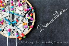 dreamcatchers | a 10 minute project by Crafting Connections