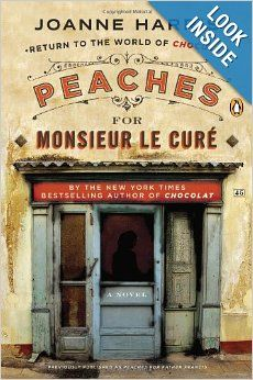 Peaches for Monsieur le Curé: A Novel - Joanne Harris
