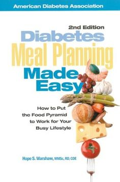 Diabetes Meal Planning Made Easy : How to Put the Food Pyramid to Work for Your Busy Lifestyle