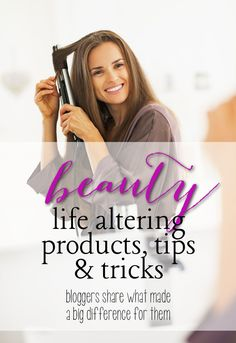 Life Changing Beauty Tips from bloggers: Which tips and products really ACTUALLY made a difference for them?