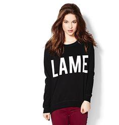 """Lame"" Graphic Sweatshirt"