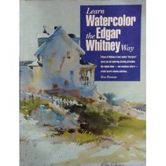I want this book so bad! Learn Watercolor the Edgar Whitney Way