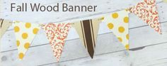 Dress up you home for fall with this adorable pennant banner!
