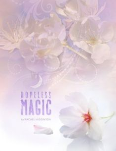 Hopeless Magic by Rachel Higginson- read them all!!!